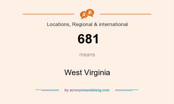 What does 681 mean? It stands for West Virginia