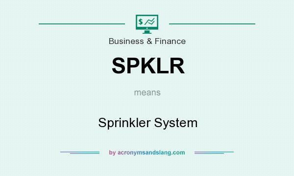 What does SPKLR mean? It stands for Sprinkler System