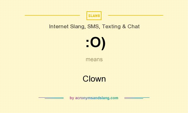 What does :O) mean? It stands for Clown
