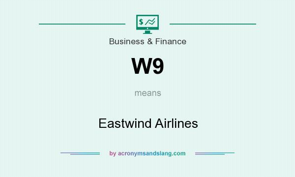 What does W9 mean? It stands for Eastwind Airlines