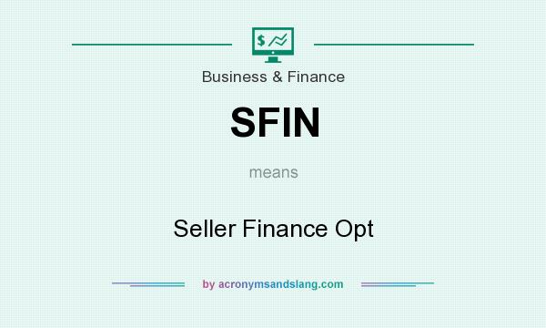 What does SFIN mean? It stands for Seller Finance Opt