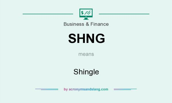 What does SHNG mean? It stands for Shingle
