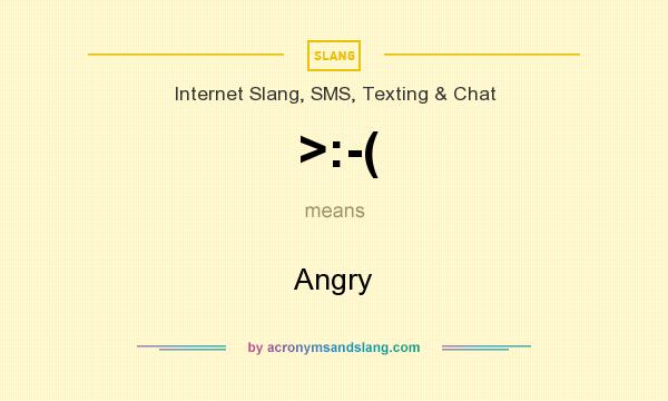 What does >:-( mean? It stands for Angry