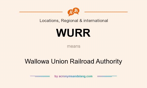 What does WURR mean? It stands for Wallowa Union Railroad Authority