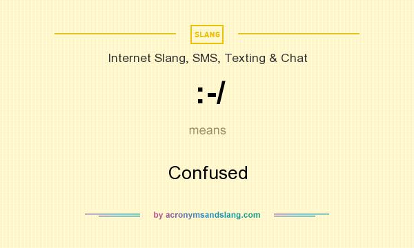 What does :-/ mean? It stands for Confused