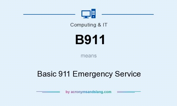 What does B911 mean? It stands for Basic 911 Emergency Service