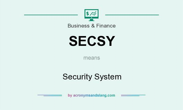 What does SECSY mean? It stands for Security System