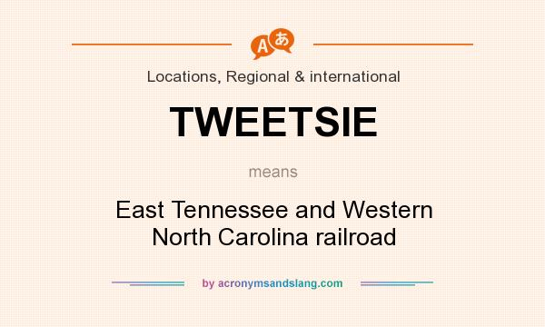 What does TWEETSIE mean? It stands for East Tennessee and Western North Carolina railroad
