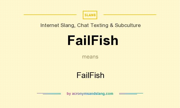 What does FailFish mean? It stands for FailFish