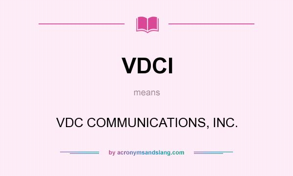 What does VDCI mean? It stands for VDC COMMUNICATIONS, INC.