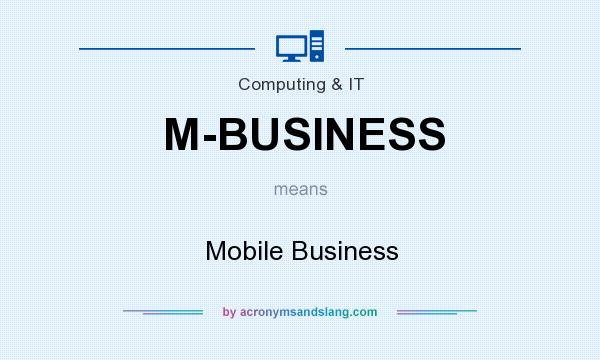 What does M-BUSINESS mean? It stands for Mobile Business