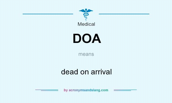 What does DOA mean? It stands for dead on arrival
