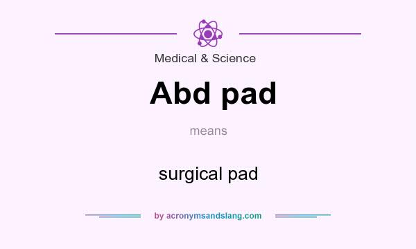 What Does Abd Pad Mean