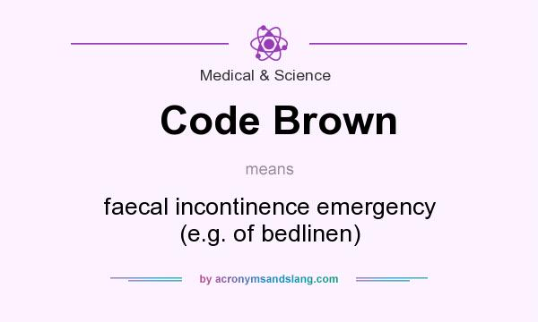 what does code brown mean definition of code brown code brown stands for faecal. Black Bedroom Furniture Sets. Home Design Ideas