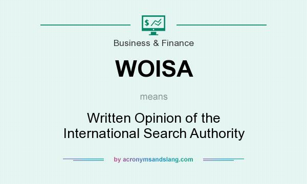 What does WOISA mean? It stands for Written Opinion of the International Search Authority