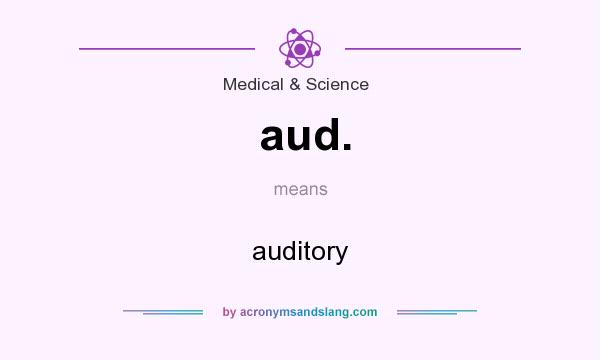 What does aud. mean? It stands for auditory