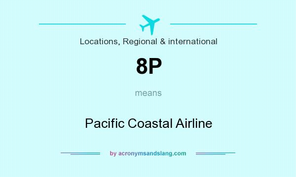 What does 8P mean? It stands for Pacific Coastal Airline