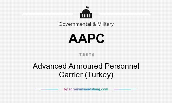 What does AAPC mean? It stands for Advanced Armoured Personnel Carrier (Turkey)