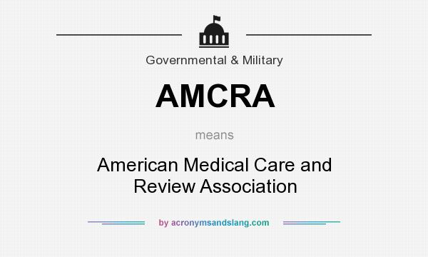 What does AMCRA mean? It stands for American Medical Care and Review Association