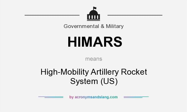 What does HIMARS mean? It stands for High-Mobility Artillery Rocket System (US)