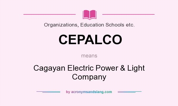 What does CEPALCO mean? It stands for Cagayan Electric Power & Light Company