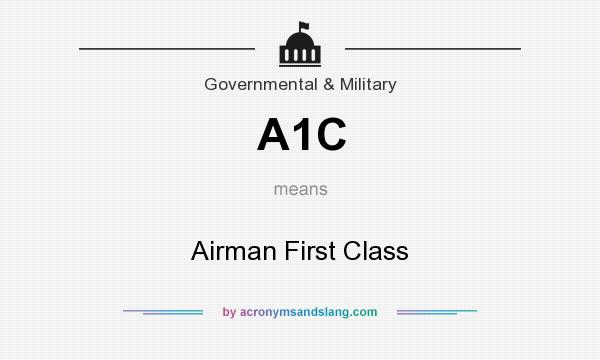 What does A1C mean? It stands for Airman First Class