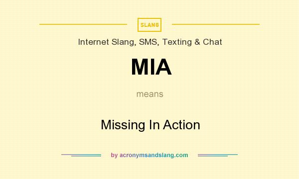 What does MIA mean? It stands for Missing In Action