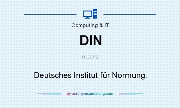 What does DIN mean? It stands for Deutsches Institut für Normung.