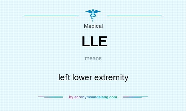 What does LLE mean? It stands for left lower extremity