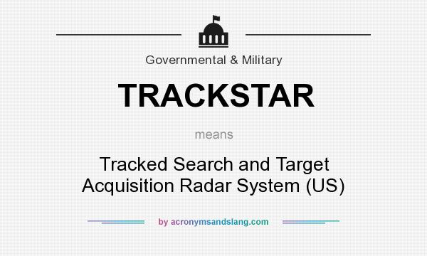 What does TRACKSTAR mean? It stands for Tracked Search and Target Acquisition Radar System (US)