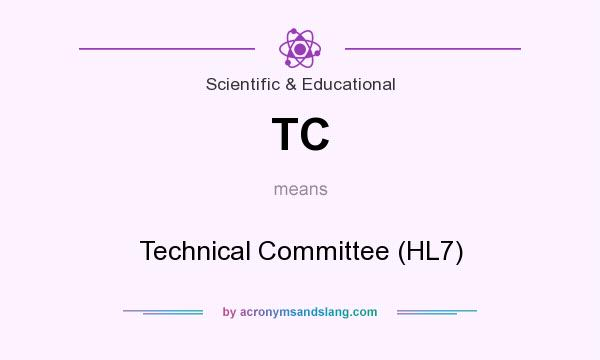 What does TC mean? It stands for Technical Committee (HL7)