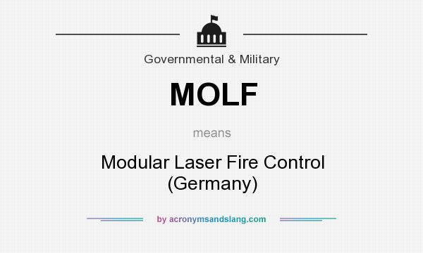 What does MOLF mean? It stands for Modular Laser Fire Control (Germany)