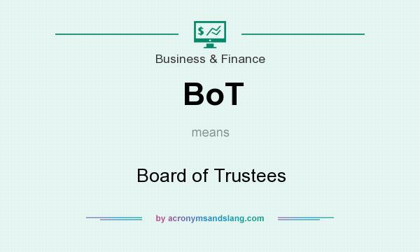 What does BoT mean? It stands for Board of Trustees