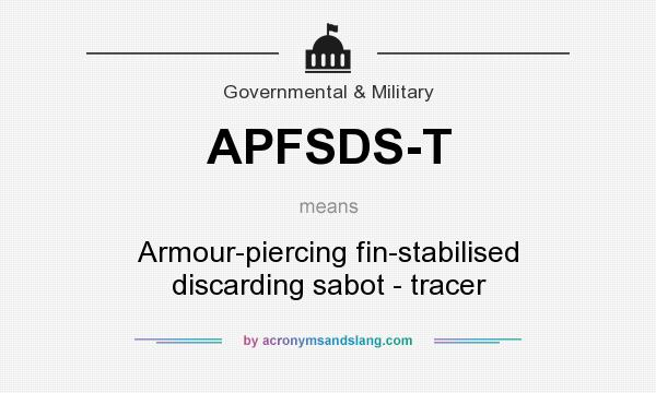 What does APFSDS-T mean? - Definition of APFSDS-T - APFSDS-T