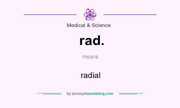 What does rad. mean? It stands for radial
