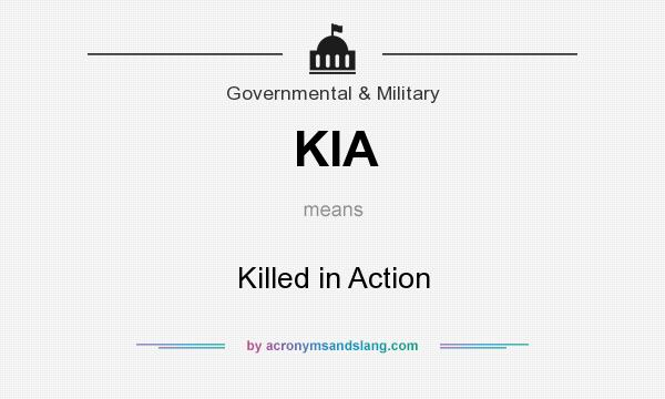 What does KIA mean? It stands for Killed in Action