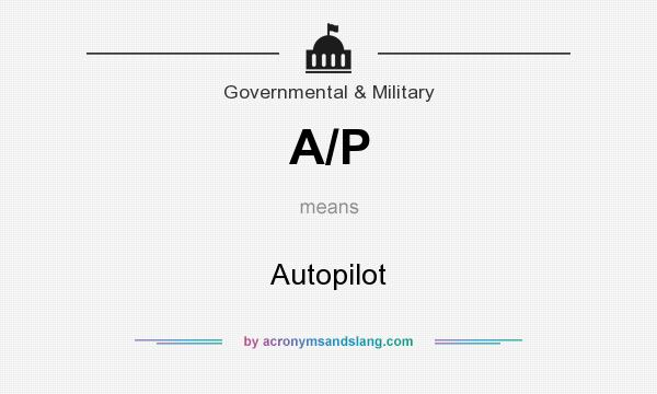 What does A/P mean? It stands for Autopilot