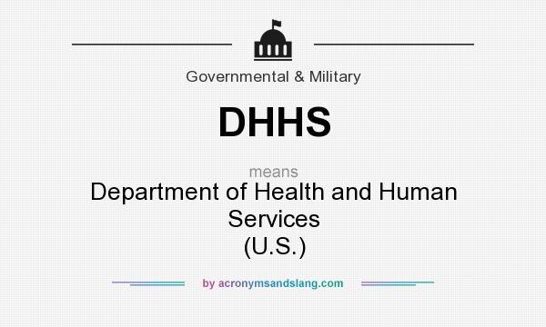 What does DHHS mean? It stands for Department of Health and Human Services (U.S.)