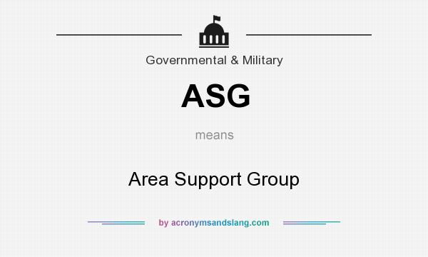 What does ASG mean? It stands for Area Support Group
