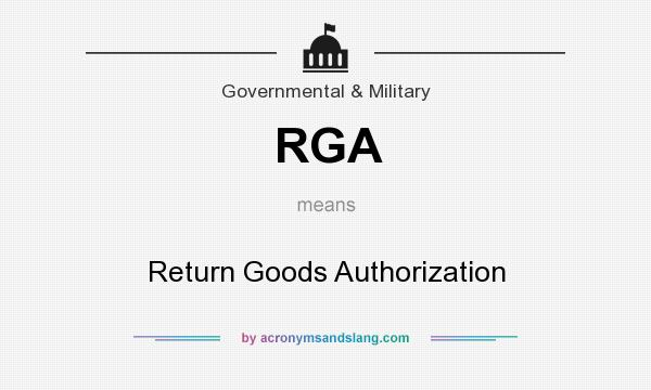 What does RGA mean? It stands for Return Goods Authorization