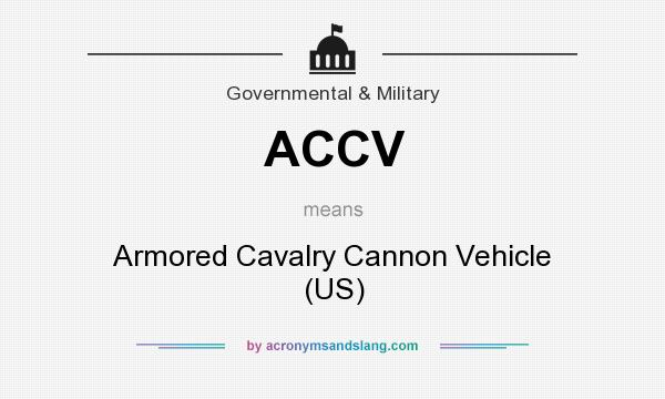 What does ACCV mean? It stands for Armored Cavalry Cannon Vehicle (US)