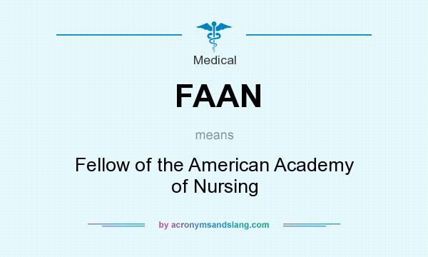 What does FAAN mean? It stands for Fellow of the American Academy of Nursing