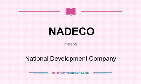 What does NADECO mean? It stands for National Development Company