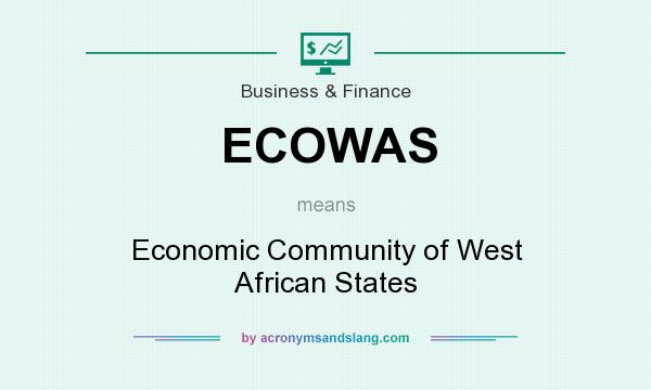 What does ECOWAS mean? It stands for Economic Community of West African States