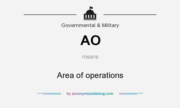 What does AO mean? It stands for Area of operations