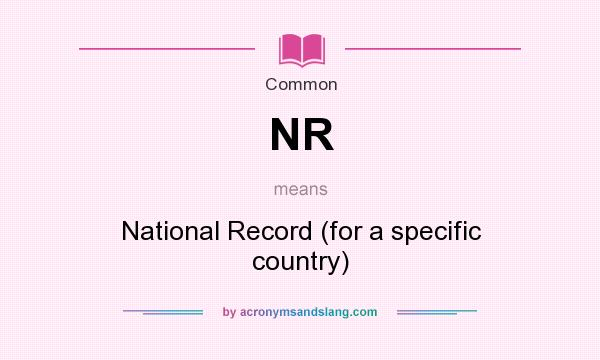 What does NR mean? It stands for National Record (for a specific country)