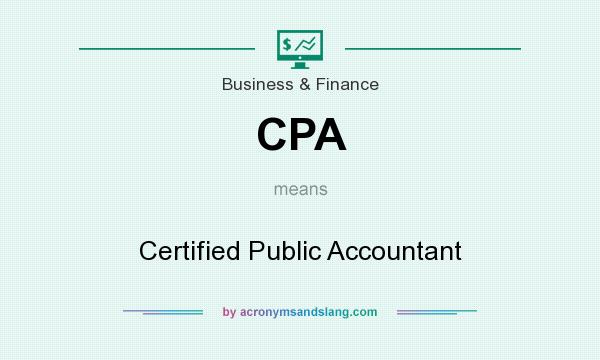 What does CPA mean? It stands for Certified Public Accountant