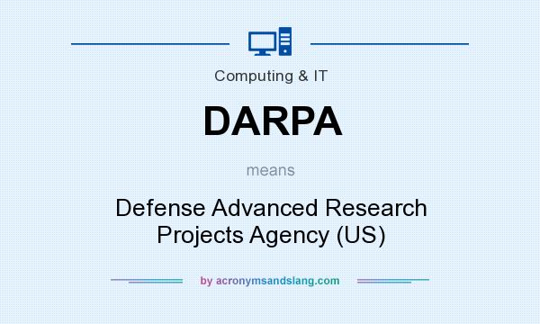 What does DARPA mean? It stands for Defense Advanced Research Projects Agency (US)