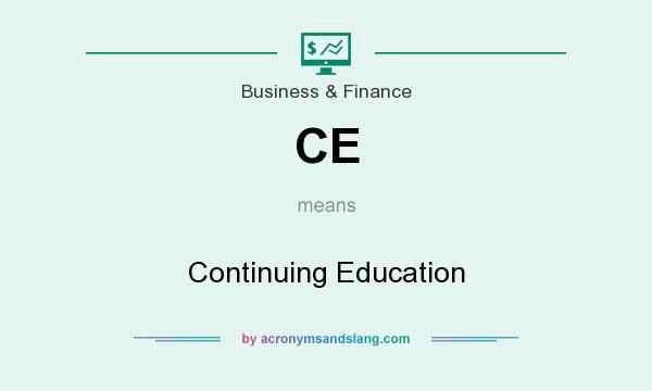 What does CE mean? It stands for Continuing Education