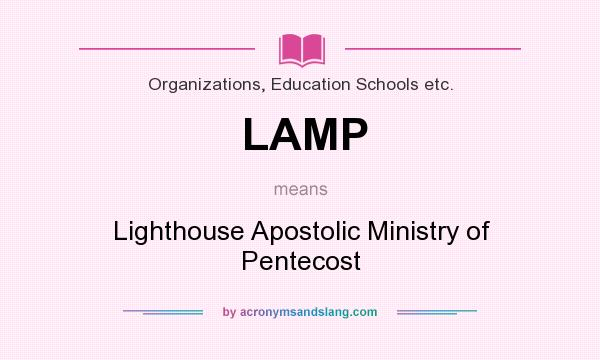 What Does LAMP Mean? It Stands For Lighthouse Apostolic Ministry Of  Pentecost